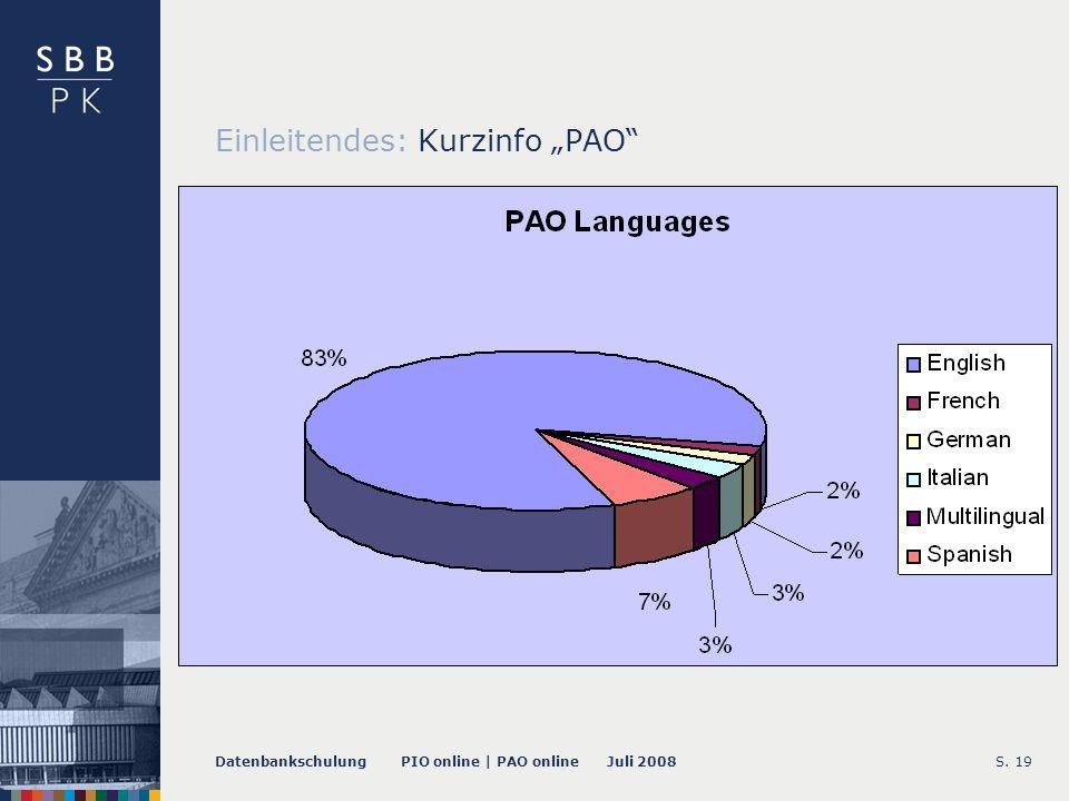 Datenbankschulung PIO online | PAO online Juli 2008S. 19 Einleitendes: Kurzinfo PAO
