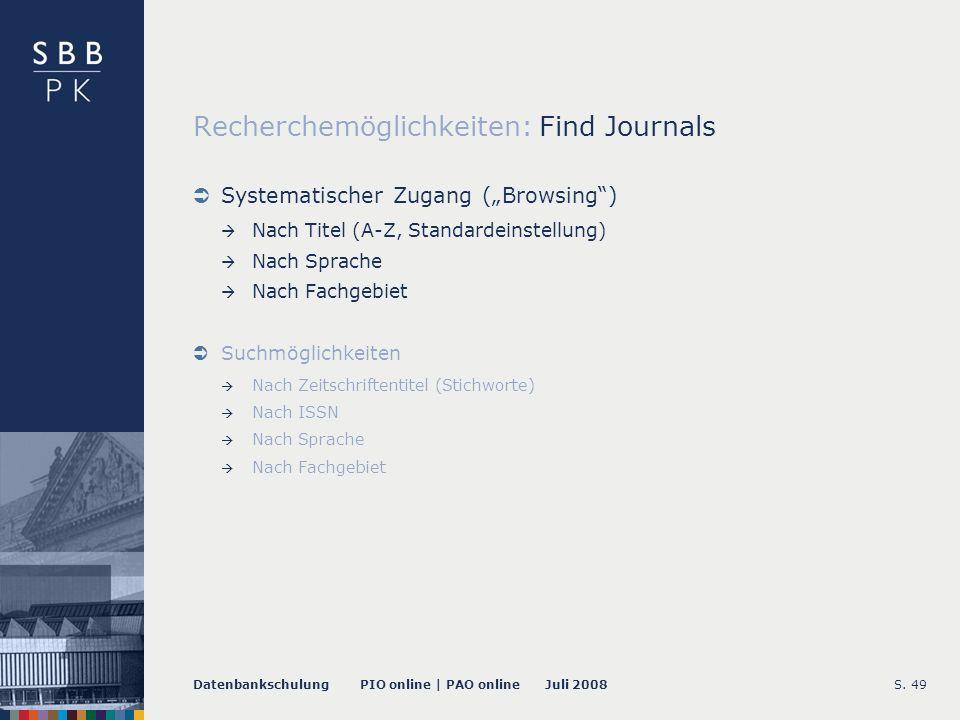 Datenbankschulung PIO online | PAO online Juli 2008S. 50 Recherchemöglichkeiten: Article Search