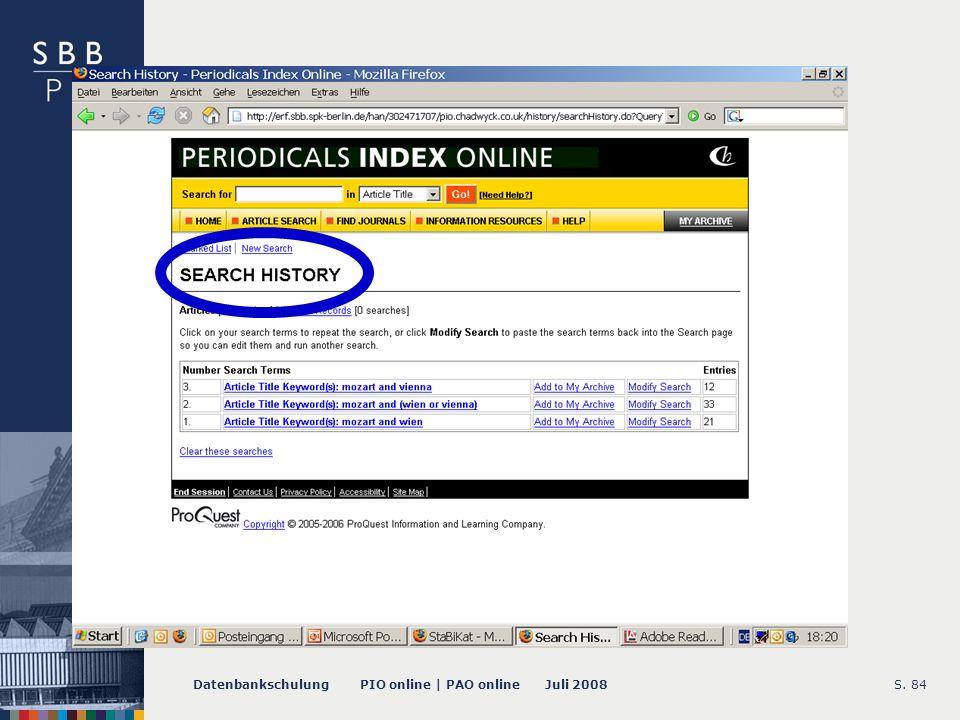 Datenbankschulung PIO online | PAO online Juli 2008S. 84 -- Search History