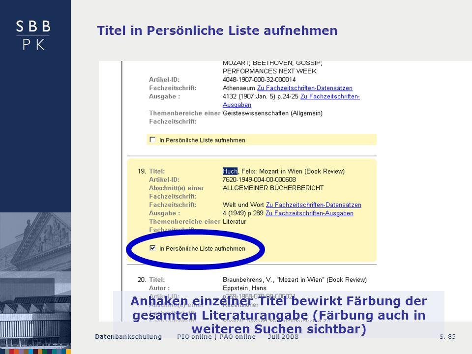 Datenbankschulung PIO online | PAO online Juli 2008S. 86 In Persönliche Liste wechseln