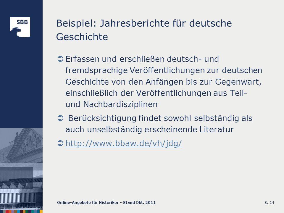Online-Angebote für Historiker - Stand Okt. 2011S. 14 Beispiel: Jahresberichte für deutsche Geschichte Erfassen und erschließen deutsch- und fremdspra