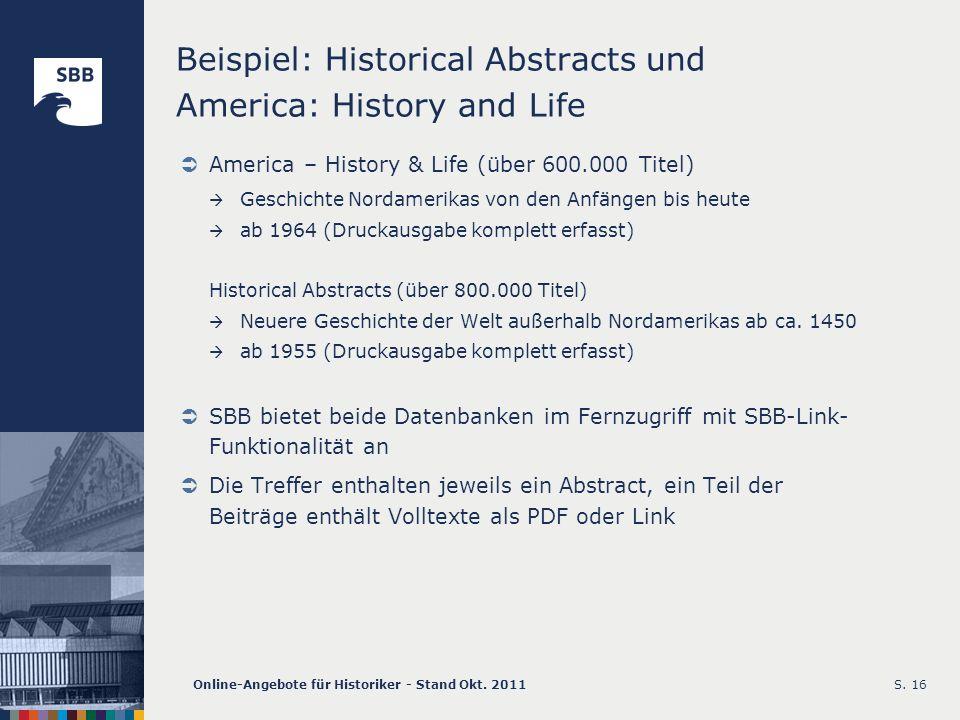 Online-Angebote für Historiker - Stand Okt. 2011S. 16 Beispiel: Historical Abstracts und America: History and Life America – History & Life (über 600.