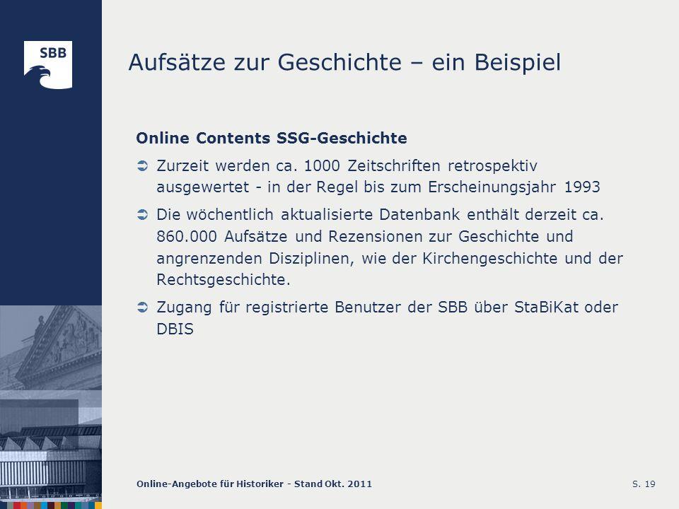 Online-Angebote für Historiker - Stand Okt. 2011S. 19 Aufsätze zur Geschichte – ein Beispiel Online Contents SSG-Geschichte Zurzeit werden ca. 1000 Ze
