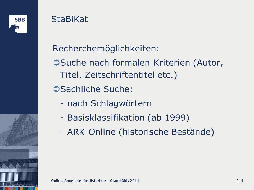 Online-Angebote für Historiker - Stand Okt. 2011S. 4 StaBiKat Recherchemöglichkeiten: Suche nach formalen Kriterien (Autor, Titel, Zeitschriftentitel
