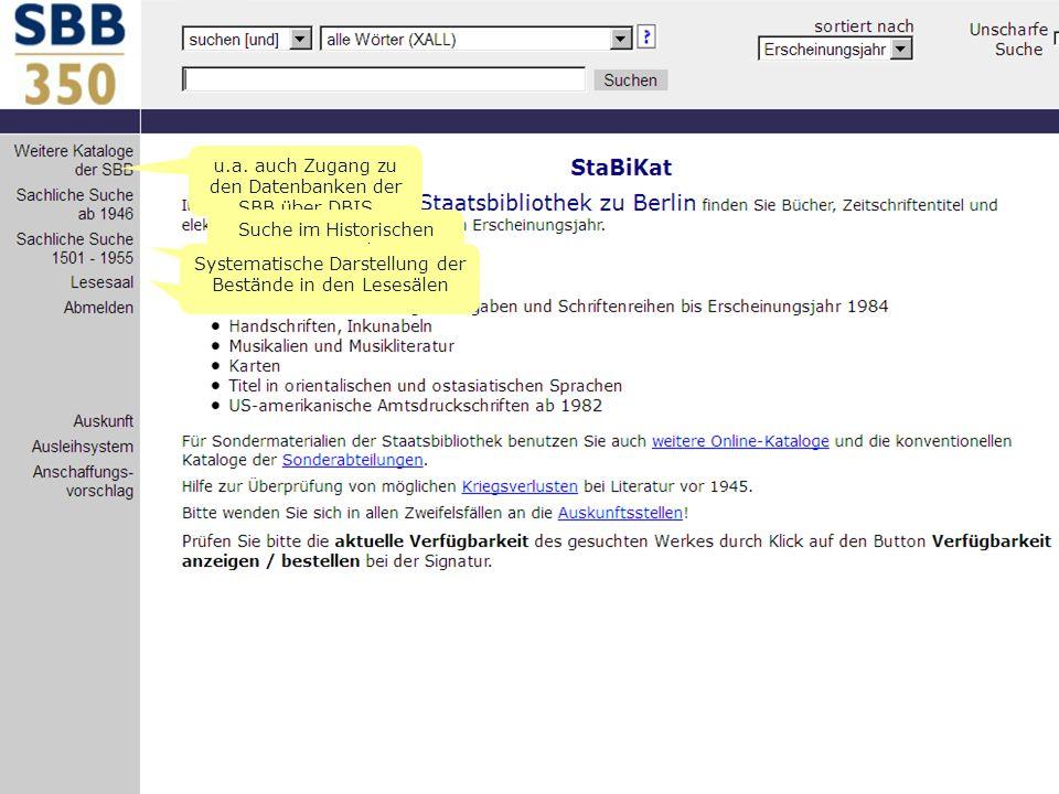Online-Angebote für Historiker - Stand Okt. 2011S. 5 u.a. auch Zugang zu den Datenbanken der SBB über DBIS Suche im Historischen Bestand Systematische