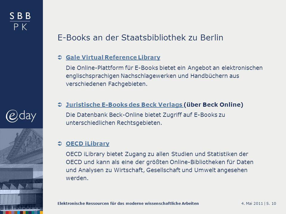 4. Mai 2011 |Elektronische Ressourcen für das moderne wissenschaftliche ArbeitenS. 10 E-Books an der Staatsbibliothek zu Berlin Gale Virtual Reference