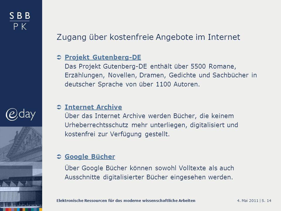 4. Mai 2011 |Elektronische Ressourcen für das moderne wissenschaftliche ArbeitenS. 14 Zugang über kostenfreie Angebote im Internet Projekt Gutenberg-D