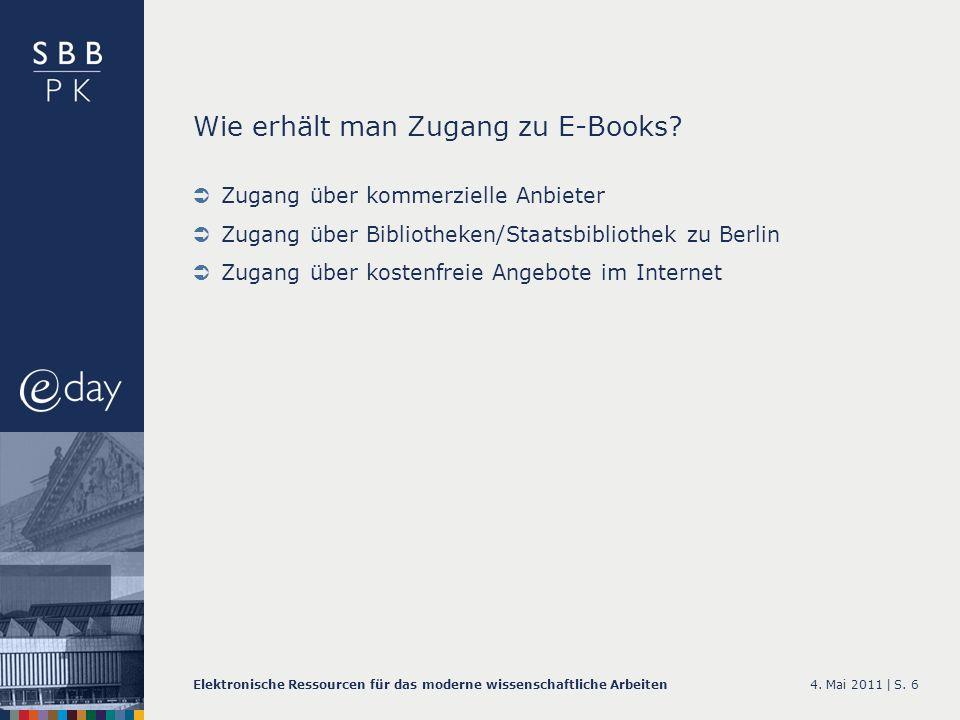 4. Mai 2011 |Elektronische Ressourcen für das moderne wissenschaftliche ArbeitenS. 6 Wie erhält man Zugang zu E-Books? Zugang über kommerzielle Anbiet