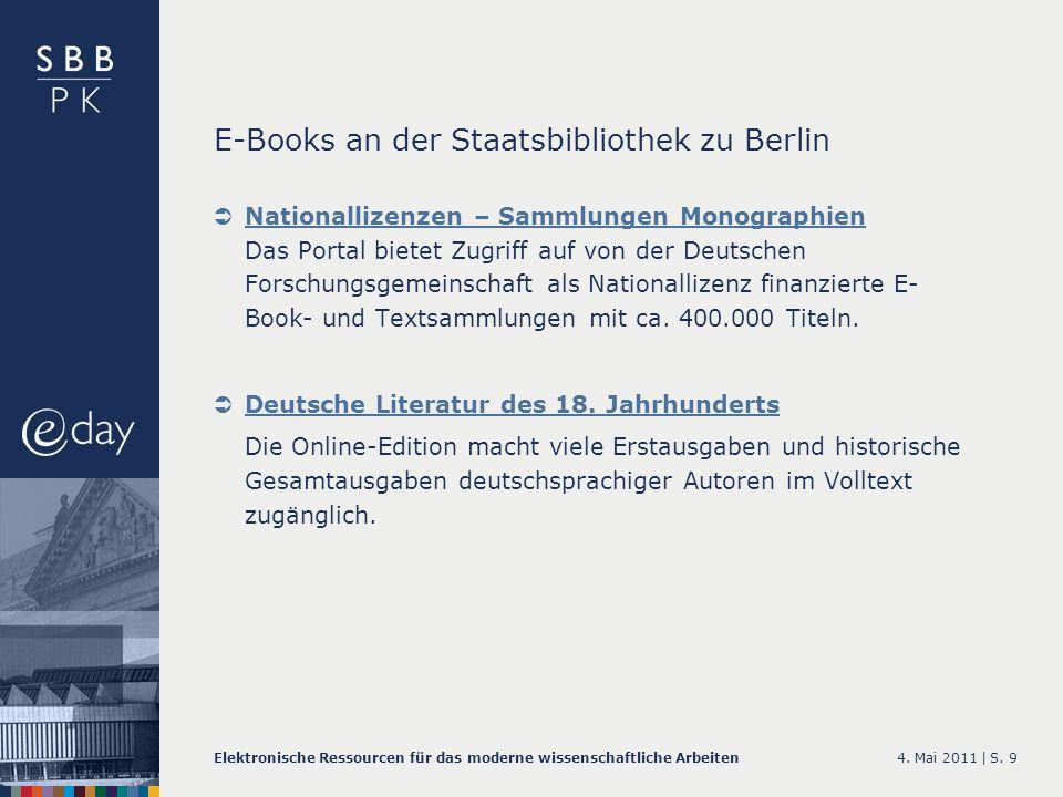 4. Mai 2011 |Elektronische Ressourcen für das moderne wissenschaftliche ArbeitenS. 9 E-Books an der Staatsbibliothek zu Berlin Nationallizenzen – Samm