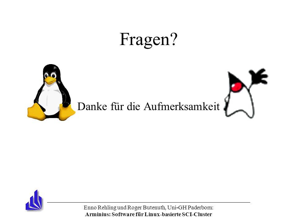 Enno Rehling und Roger Butenuth, Uni-GH Paderborn: Arminius: Software für Linux-basierte SCI-Cluster Fragen? Danke für die Aufmerksamkeit