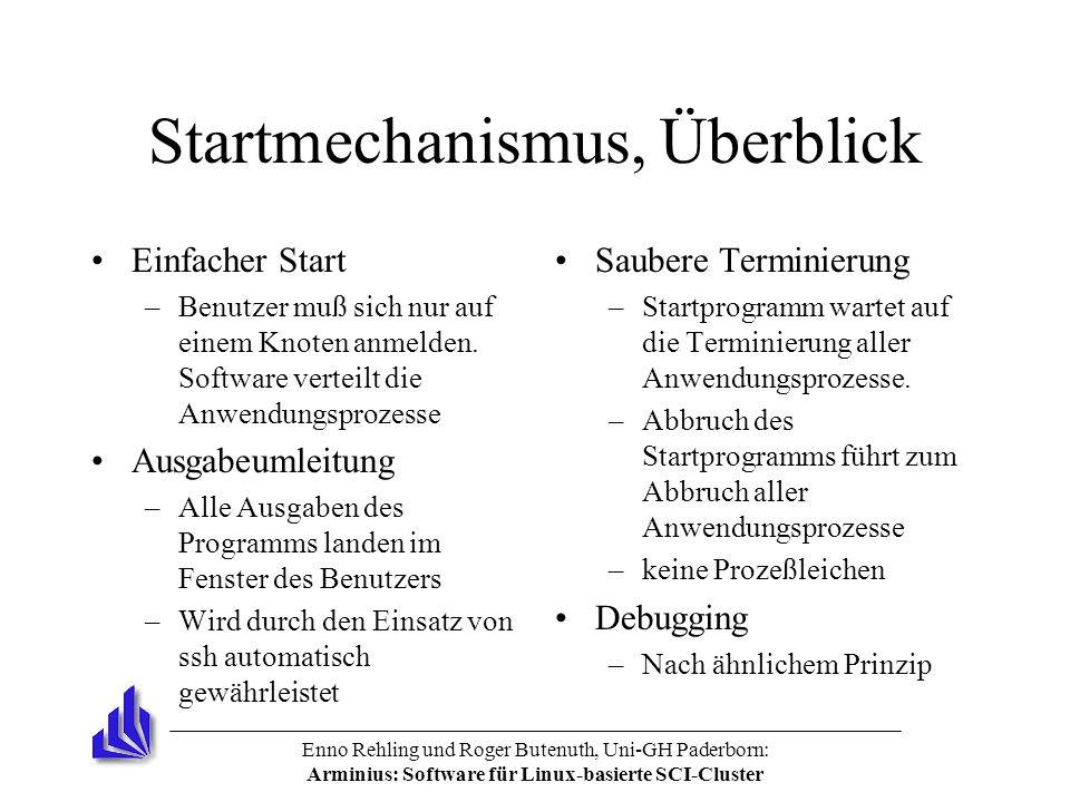 Enno Rehling und Roger Butenuth, Uni-GH Paderborn: Arminius: Software für Linux-basierte SCI-Cluster Startmechanismus, Überblick Einfacher Start –Benutzer muß sich nur auf einem Knoten anmelden.