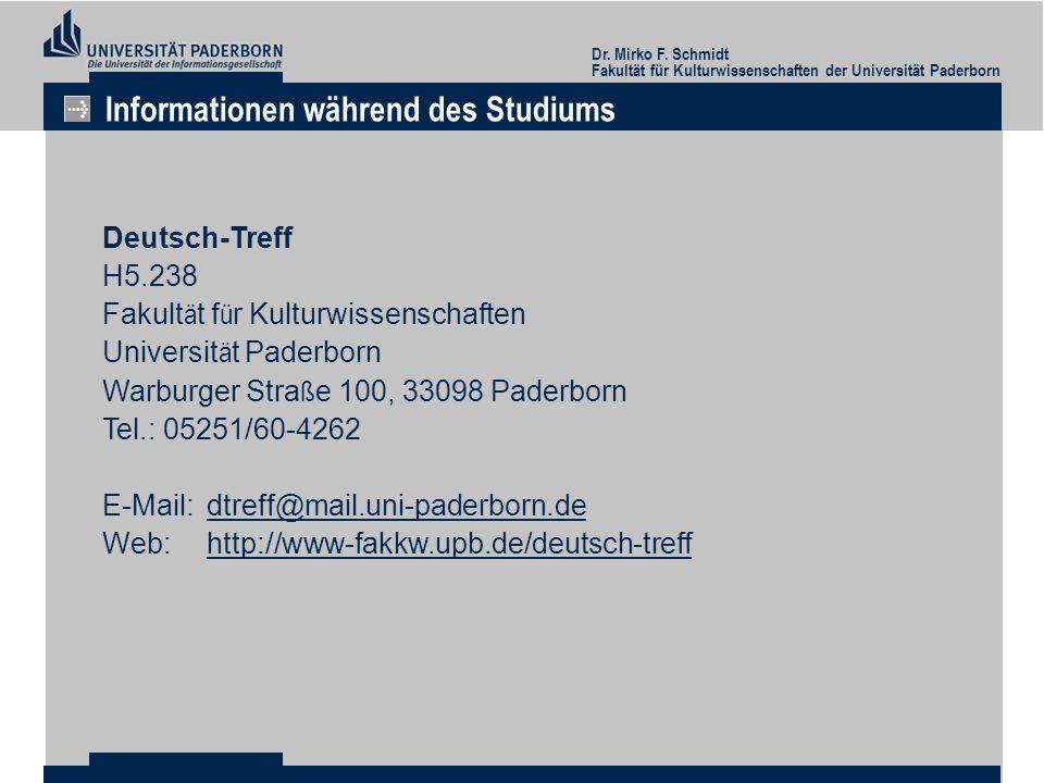 Dr. Mirko F. Schmidt Fakultät für Kulturwissenschaften der Universität Paderborn Informationen während des Studiums Deutsch-Treff H5.238 Fakult ä t f
