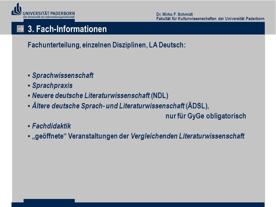 Dr. Mirko F. Schmidt Fakultät für Kulturwissenschaften der Universität Paderborn 3. Fach-Informationen Fachunterteilung, einzelnen Disziplinen, LA Deu