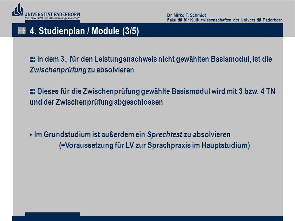 Dr. Mirko F. Schmidt Fakultät für Kulturwissenschaften der Universität Paderborn 4. Studienplan / Module (3/5) In dem 3., für den Leistungsnachweis ni