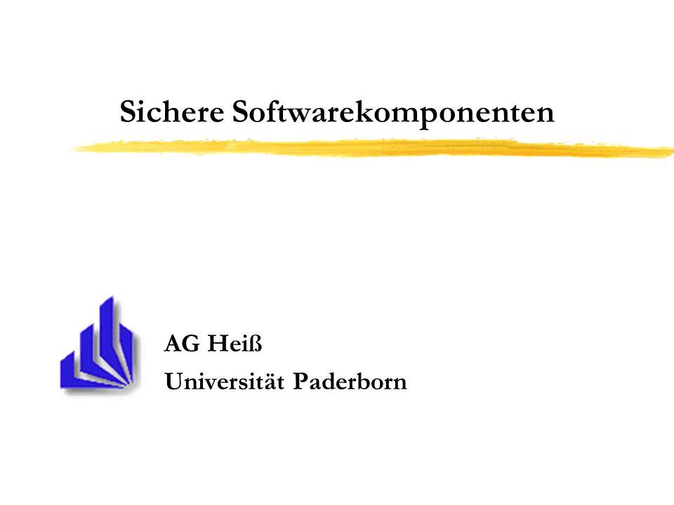 Sichere Softwarekomponenten AG Heiß Universität Paderborn