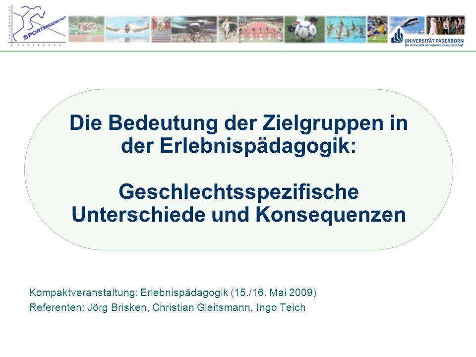 Dr. Stefan Hansen, Universität Paderborn, Fakultät für Naturwissenschaften, Department Sport & Gesundheit Die Bedeutung der Zielgruppen in der Erlebni