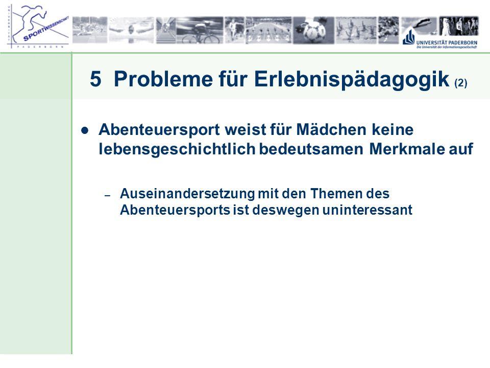 Dr. Stefan Hansen, Universität Paderborn, Fakultät für Naturwissenschaften, Department Sport & Gesundheit 5 Probleme für Erlebnispädagogik (2) Abenteu