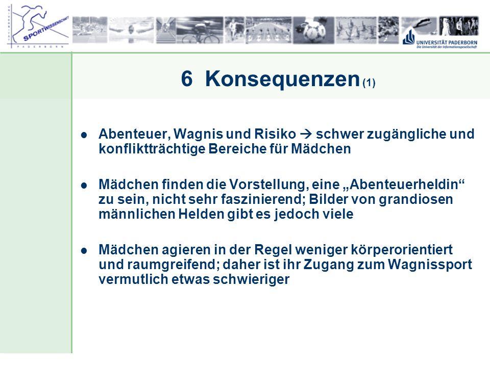 Dr. Stefan Hansen, Universität Paderborn, Fakultät für Naturwissenschaften, Department Sport & Gesundheit 6 Konsequenzen (1) Abenteuer, Wagnis und Ris