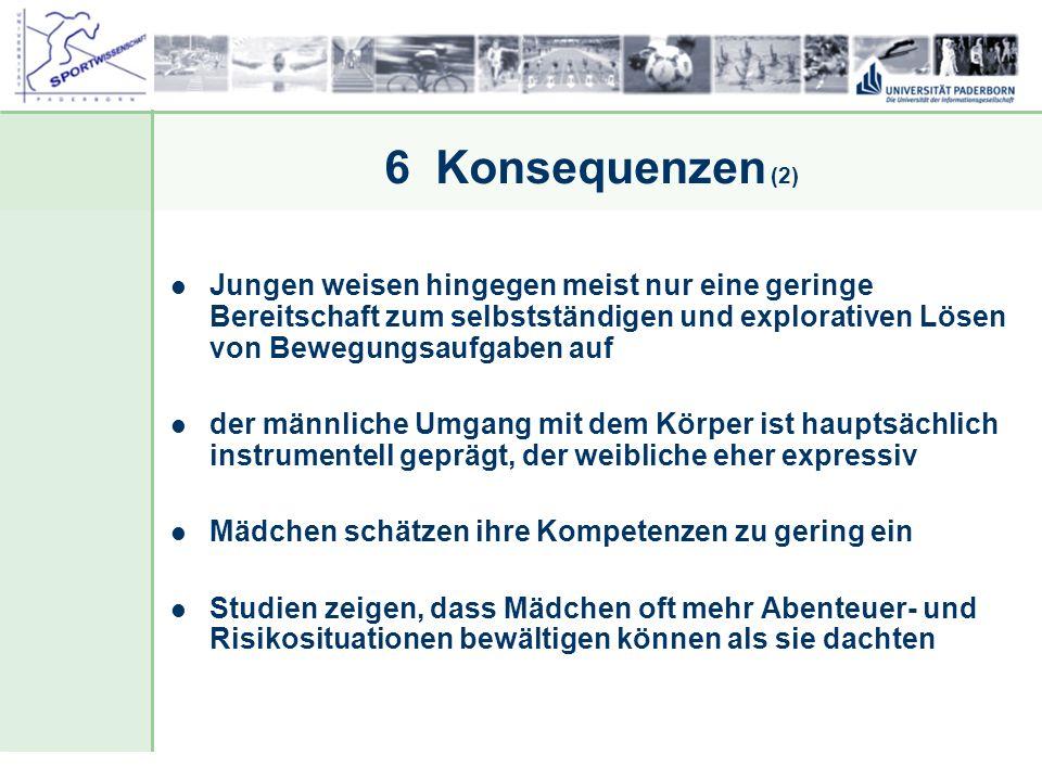 Dr. Stefan Hansen, Universität Paderborn, Fakultät für Naturwissenschaften, Department Sport & Gesundheit 6 Konsequenzen (2) Jungen weisen hingegen me
