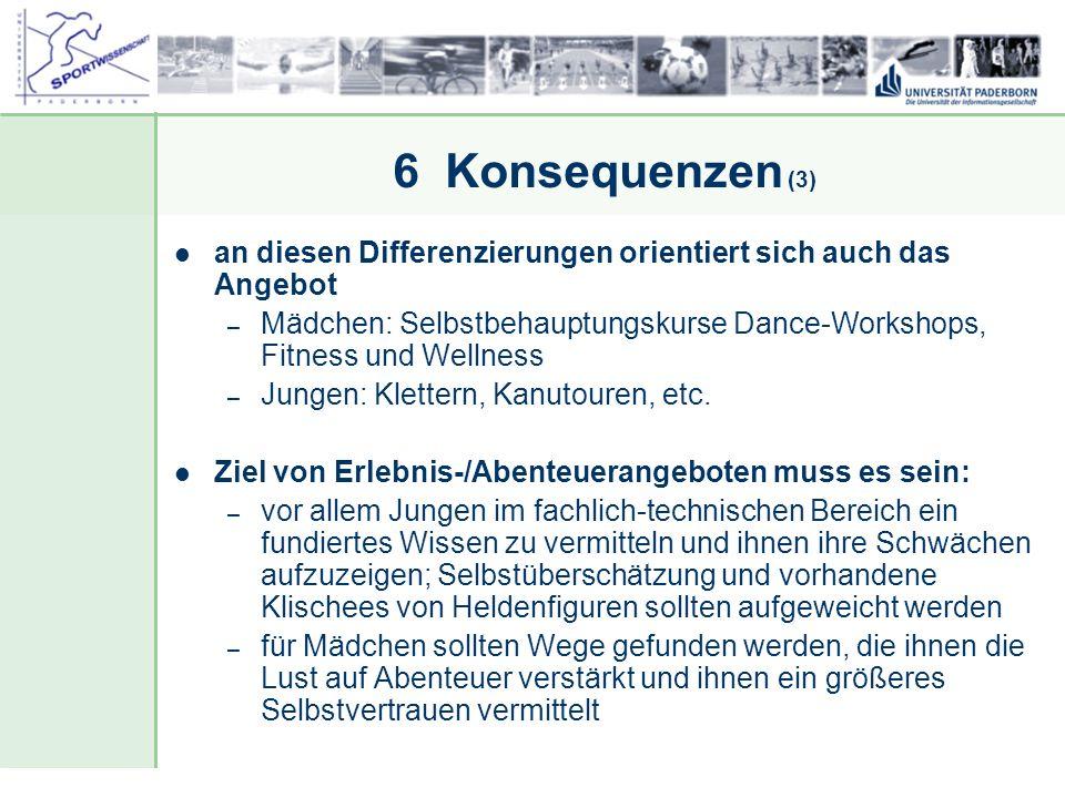 Dr. Stefan Hansen, Universität Paderborn, Fakultät für Naturwissenschaften, Department Sport & Gesundheit 6 Konsequenzen (3) an diesen Differenzierung
