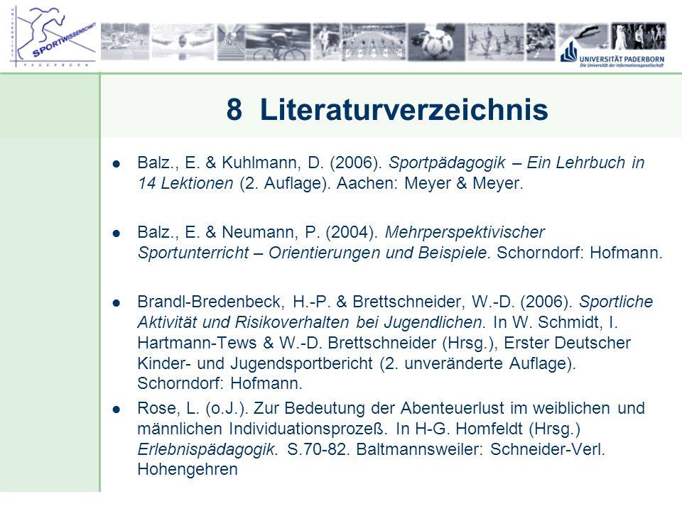 Dr. Stefan Hansen, Universität Paderborn, Fakultät für Naturwissenschaften, Department Sport & Gesundheit 8 Literaturverzeichnis Balz., E. & Kuhlmann,