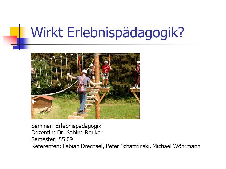 Studie zur Wirkung erlebnispädagogischer Fahrten Untersuchungsdesign und Methoden Evaluationsstudie durchgeführt von Dr.