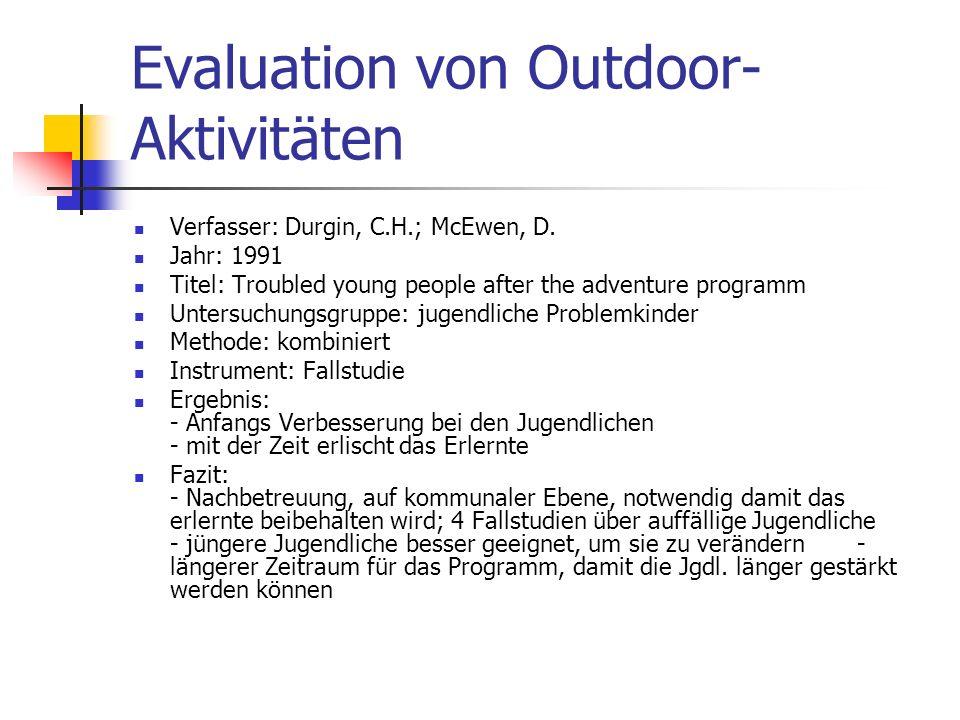 Evaluation von Outdoor- Aktivitäten Verfasser: Durgin, C.H.; McEwen, D.