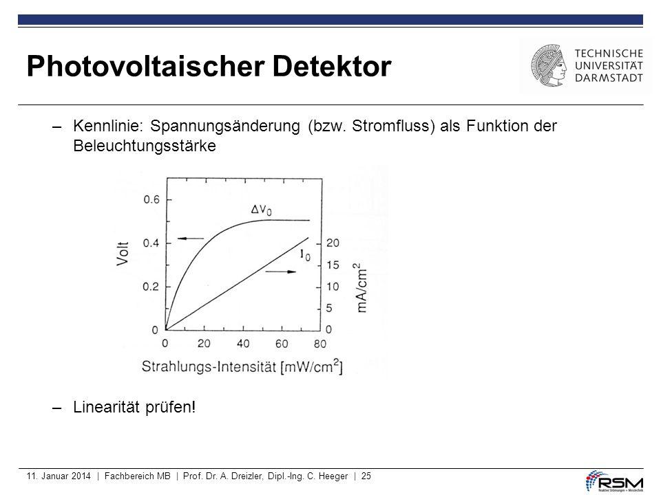 11. Januar 2014 | Fachbereich MB | Prof. Dr. A. Dreizler, Dipl.-Ing. C. Heeger | 25 –Kennlinie: Spannungsänderung (bzw. Stromfluss) als Funktion der B
