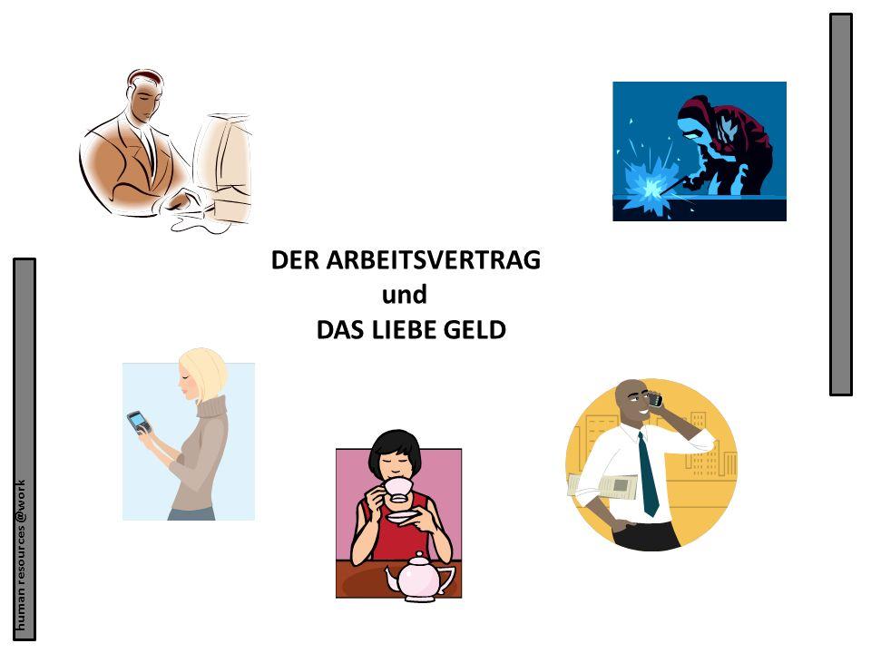human resources @work DER ARBEITSVERTRAG und DAS LIEBE GELD