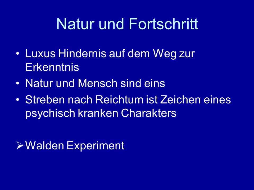 Natur und Fortschritt Luxus Hindernis auf dem Weg zur Erkenntnis Natur und Mensch sind eins Streben nach Reichtum ist Zeichen eines psychisch kranken