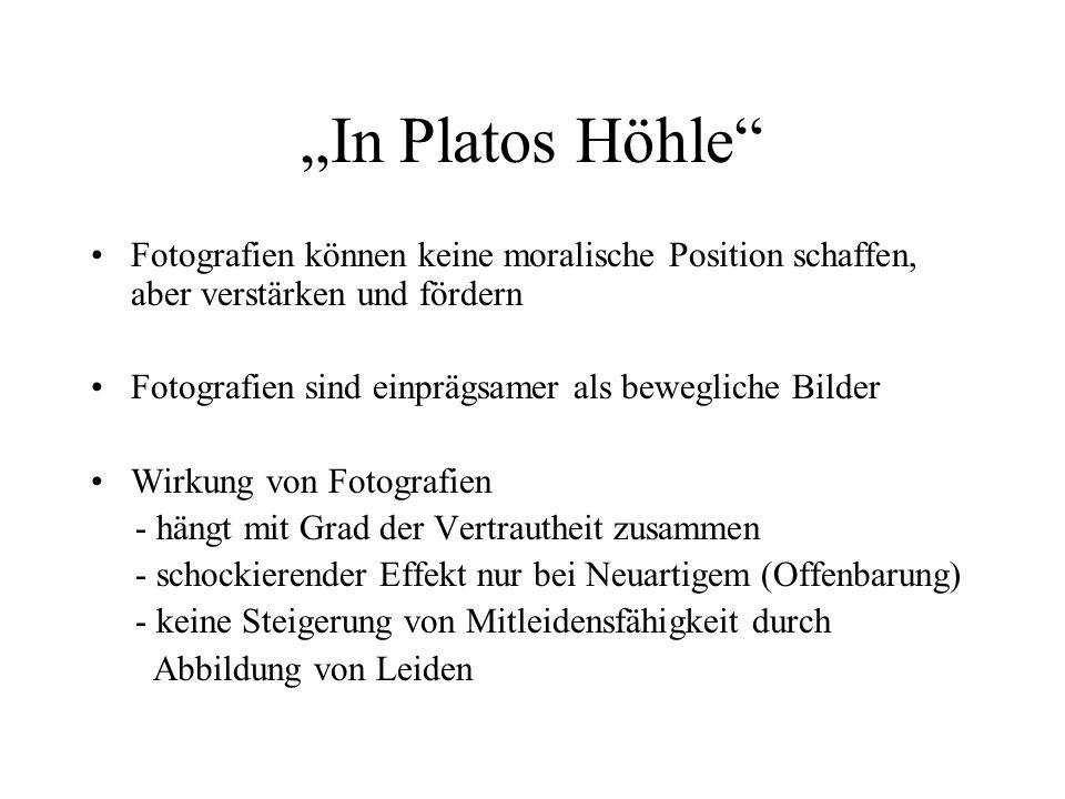 In Platos Höhle Fotografien können keine moralische Position schaffen, aber verstärken und fördern Fotografien sind einprägsamer als bewegliche Bilder