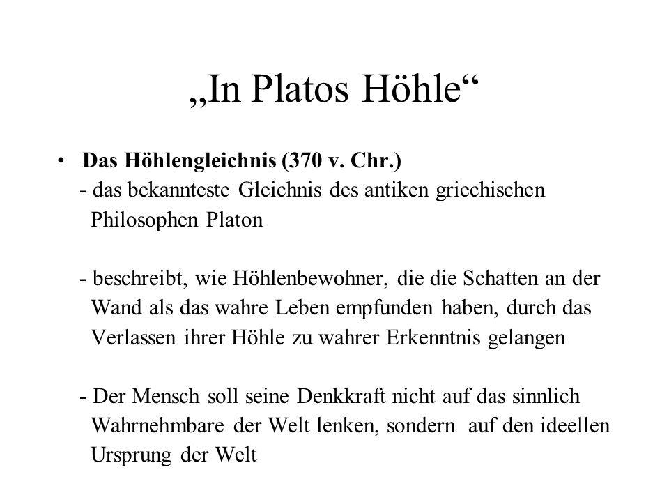 In Platos Höhle Das Höhlengleichnis (370 v. Chr.) - das bekannteste Gleichnis des antiken griechischen Philosophen Platon - beschreibt, wie Höhlenbewo