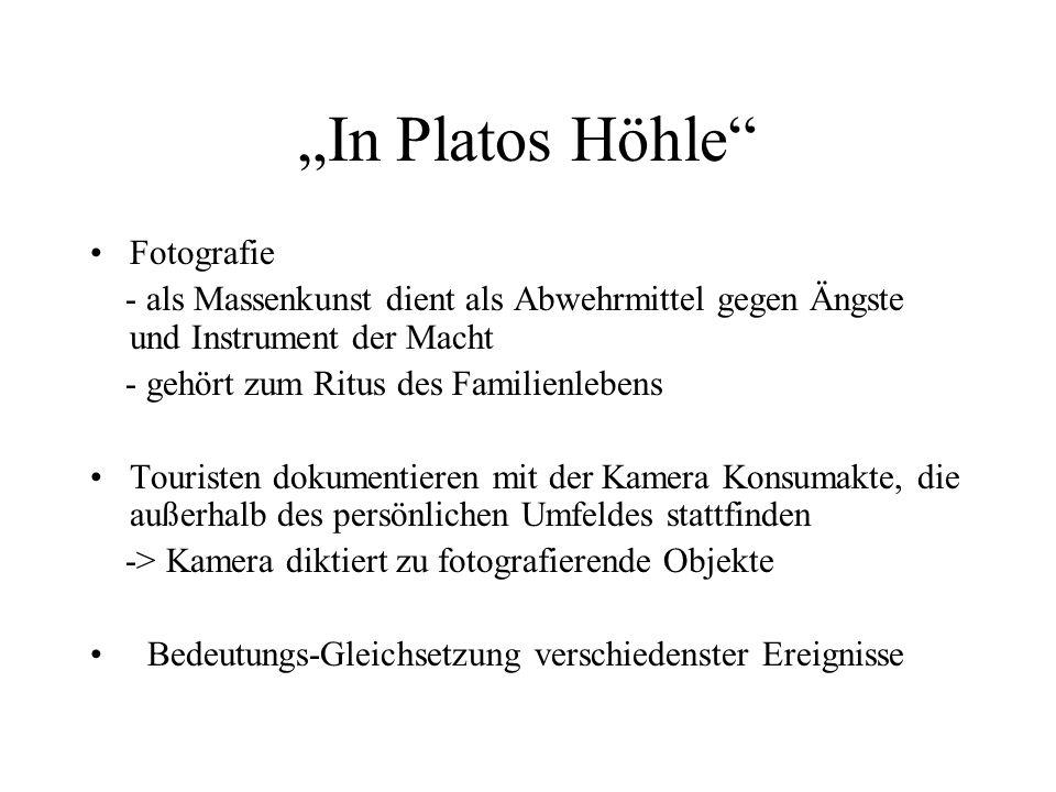 In Platos Höhle Fotografie - als Massenkunst dient als Abwehrmittel gegen Ängste und Instrument der Macht - gehört zum Ritus des Familienlebens Touris