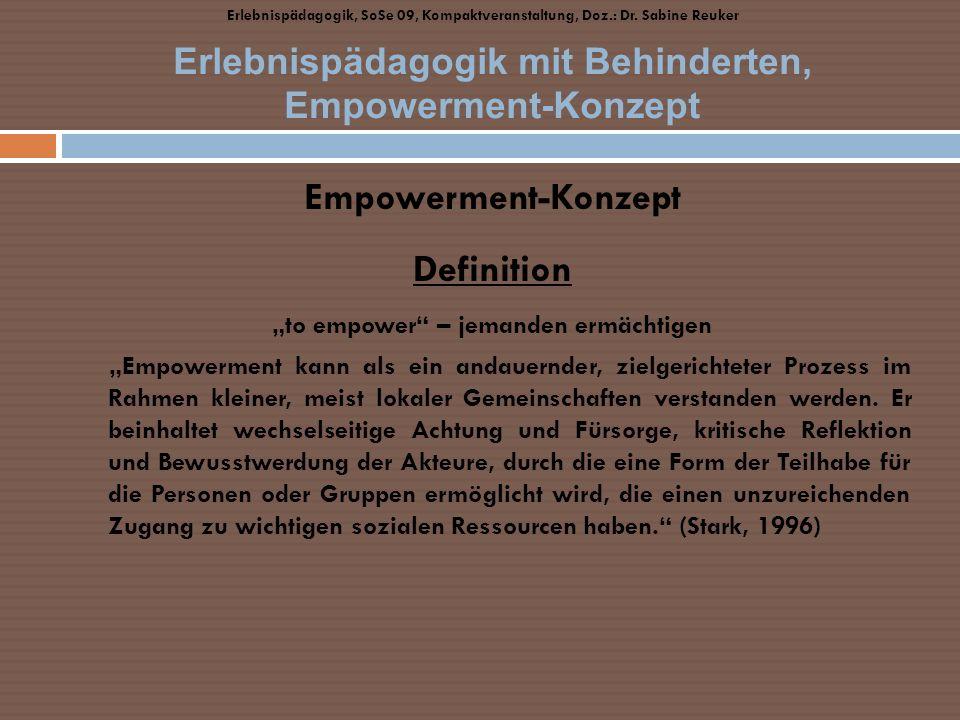 Erlebnispädagogik mit Behinderten, Empowerment-Konzept Empowerment-Konzept Definition to empower – jemanden ermächtigen Empowerment kann als ein andau