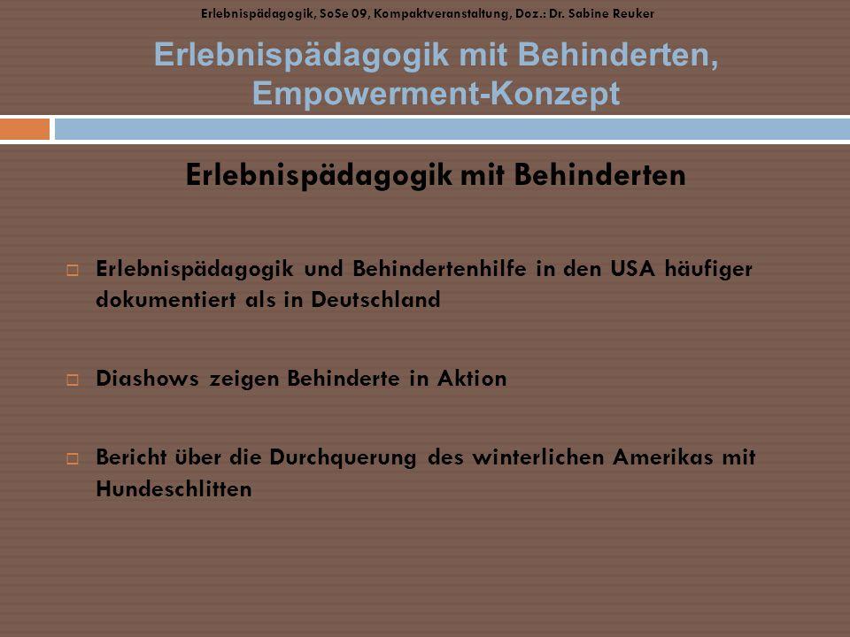 Erlebnispädagogik mit Behinderten Erlebnispädagogik und Behindertenhilfe in den USA häufiger dokumentiert als in Deutschland Diashows zeigen Behindert