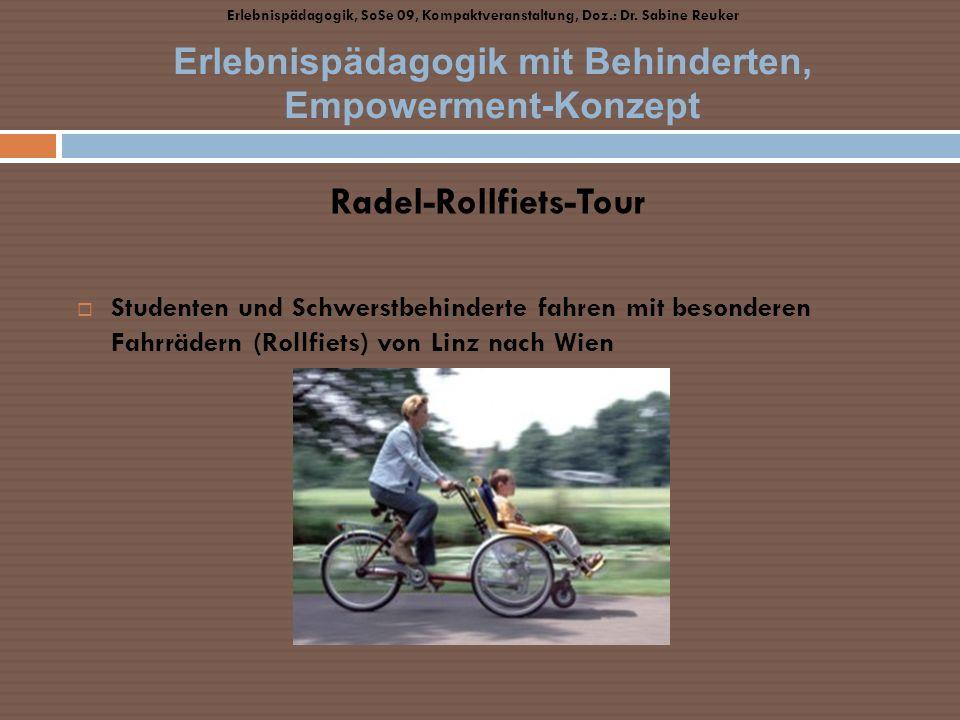 Radel-Rollfiets-Tour Studenten und Schwerstbehinderte fahren mit besonderen Fahrrädern (Rollfiets) von Linz nach Wien Erlebnispädagogik mit Behinderte