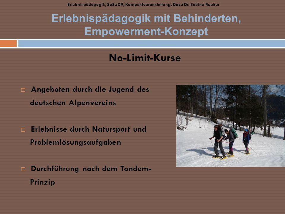 No-Limit-Kurse Angeboten durch die Jugend des deutschen Alpenvereins Erlebnisse durch Natursport und Problemlösungsaufgaben Durchführung nach dem Tand