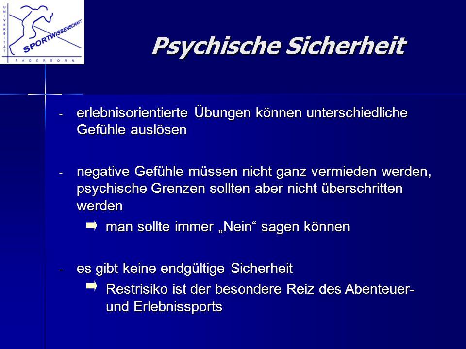 - erlebnisorientierte Übungen können unterschiedliche Gefühle auslösen - negative Gefühle müssen nicht ganz vermieden werden, psychische Grenzen sollt