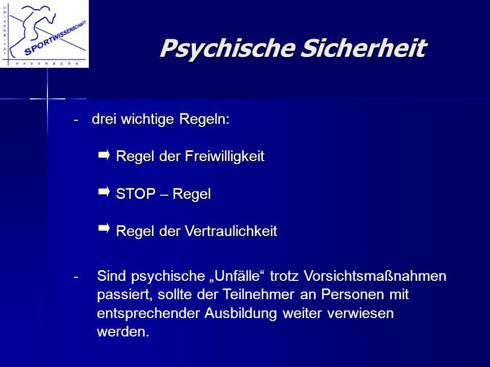 -drei wichtige Regeln: Regel der Freiwilligkeit STOP – Regel Regel der Vertraulichkeit Psychische Sicherheit Psychische Sicherheit -Sind psychische Un