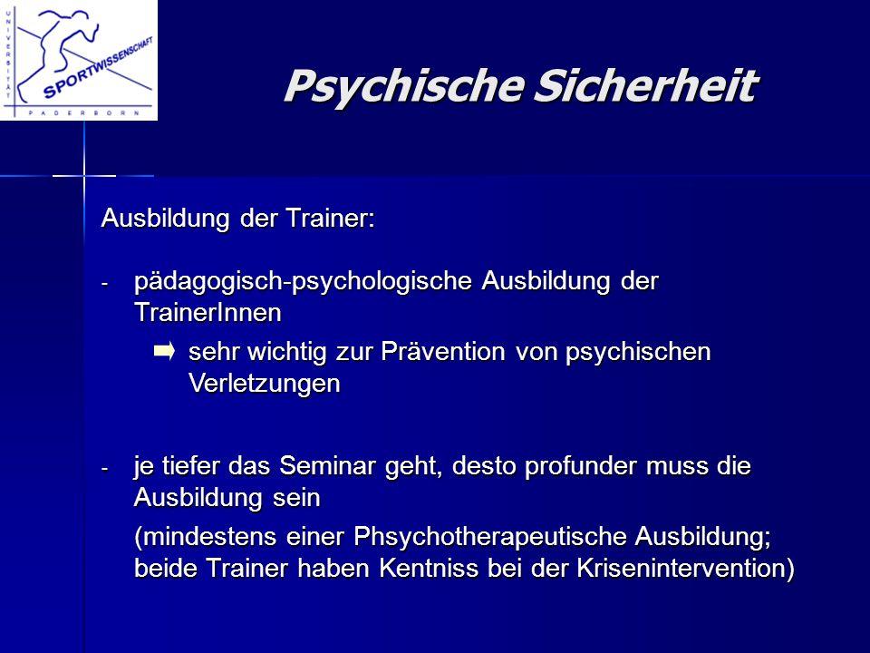 pädagogisch-psychologische Ausbildung der TrainerInnen pädagogisch-psychologische Ausbildung der TrainerInnen sehr wichtig zur Prävention von psychisc