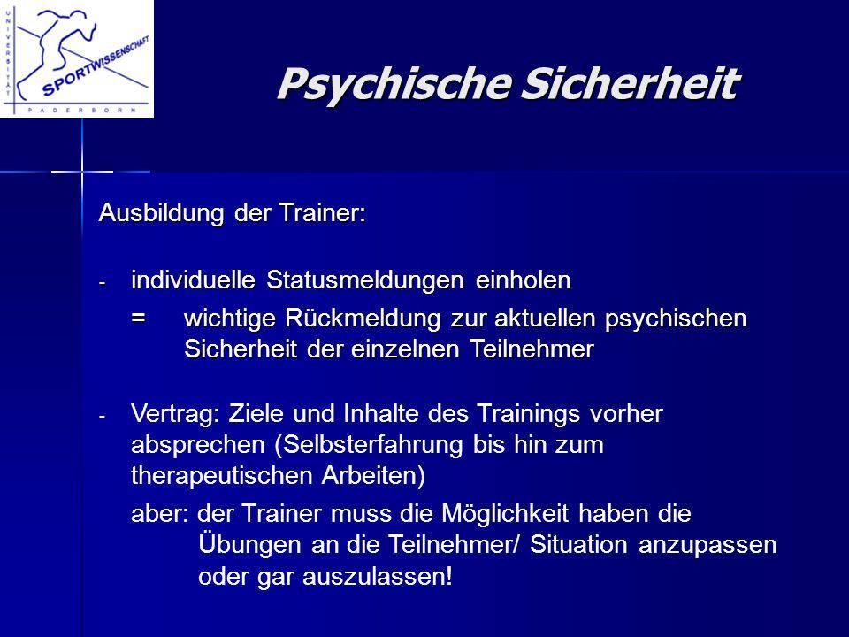 Psychische Sicherheit Psychische Sicherheit Ausbildung der Trainer: individuelle Statusmeldungen einholen individuelle Statusmeldungen einholen = wich