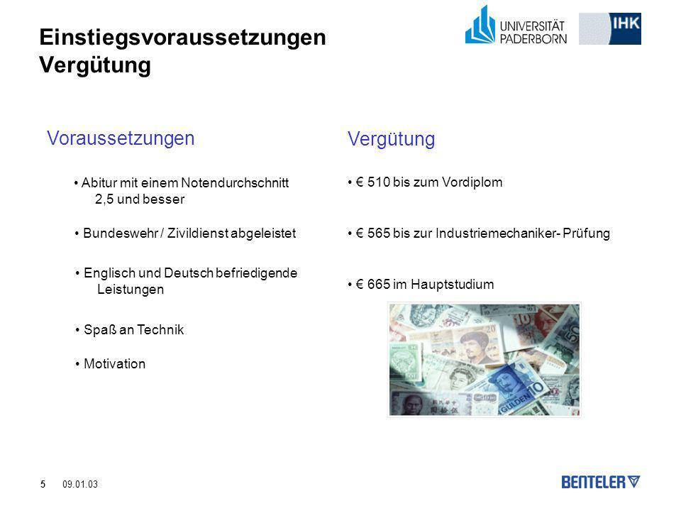 5 Einstiegsvoraussetzungen Vergütung 09.01.03 Voraussetzungen Vergütung Abitur mit einem Notendurchschnitt 2,5 und besser Bundeswehr / Zivildienst abg