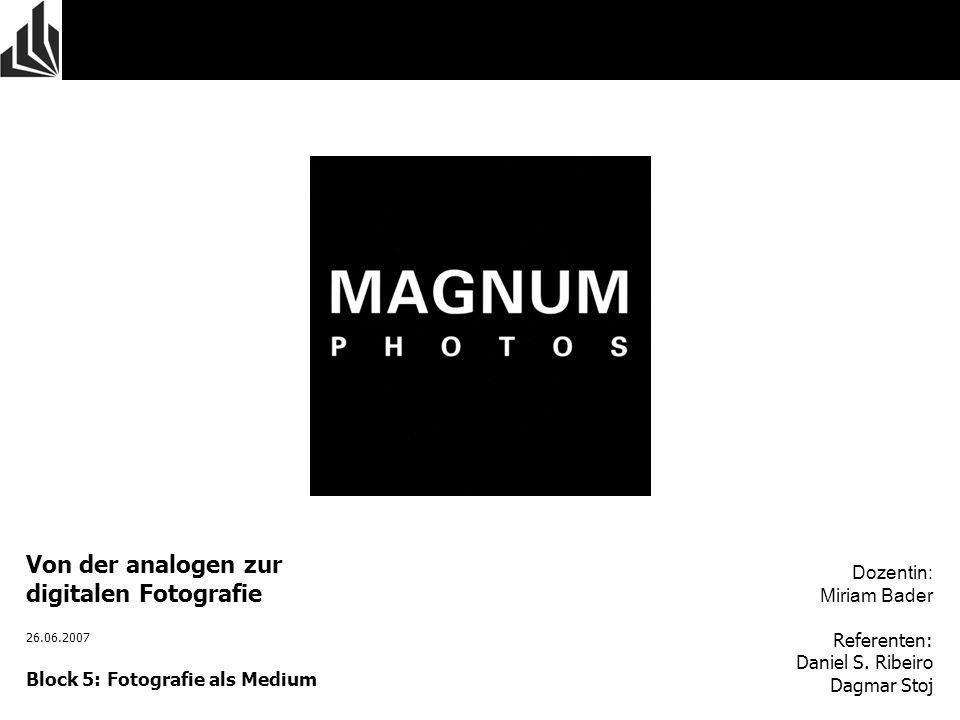 Von der analogen zur digitalen Fotografie 26.06.2007 Block 5: Fotografie als Medium Dozentin: Miriam Bader Referenten: Daniel S. Ribeiro Dagmar Stoj