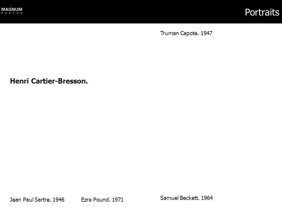 Portraits Henri Cartier-Bresson. Jean Paul Sartre. 1946Ezra Pound. 1971 Truman Capote. 1947 Samuel Beckett. 1964