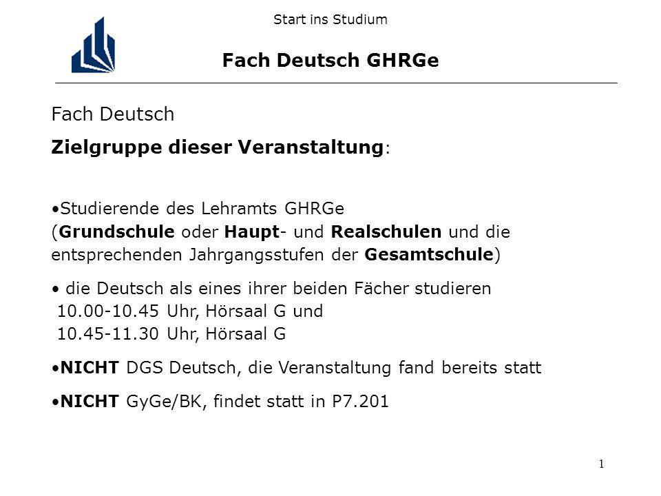1 Fach Deutsch Zielgruppe dieser Veranstaltung : Studierende des Lehramts GHRGe (Grundschule oder Haupt- und Realschulen und die entsprechenden Jahrga
