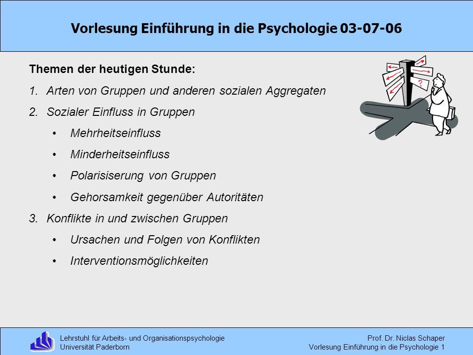 Lehrstuhl für Arbeits- und Organisationspsychologie Universität Paderborn Prof. Dr. Niclas Schaper Vorlesung Einführung in die Psychologie 1 Vorlesung