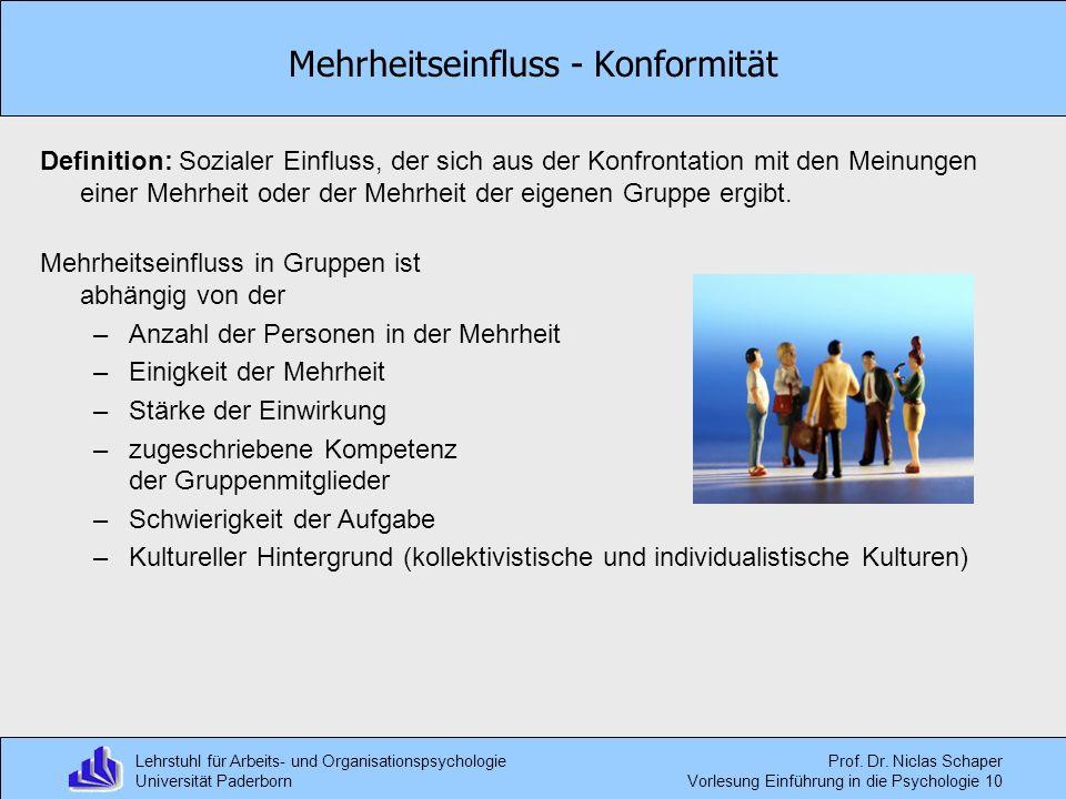 Lehrstuhl für Arbeits- und Organisationspsychologie Universität Paderborn Prof. Dr. Niclas Schaper Vorlesung Einführung in die Psychologie 10 Mehrheit