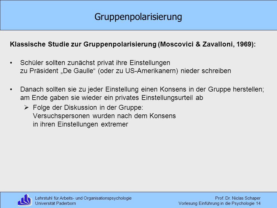 Lehrstuhl für Arbeits- und Organisationspsychologie Universität Paderborn Prof. Dr. Niclas Schaper Vorlesung Einführung in die Psychologie 14 Gruppenp
