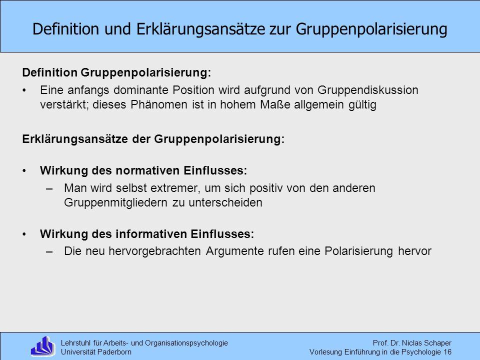 Lehrstuhl für Arbeits- und Organisationspsychologie Universität Paderborn Prof. Dr. Niclas Schaper Vorlesung Einführung in die Psychologie 16 Definiti
