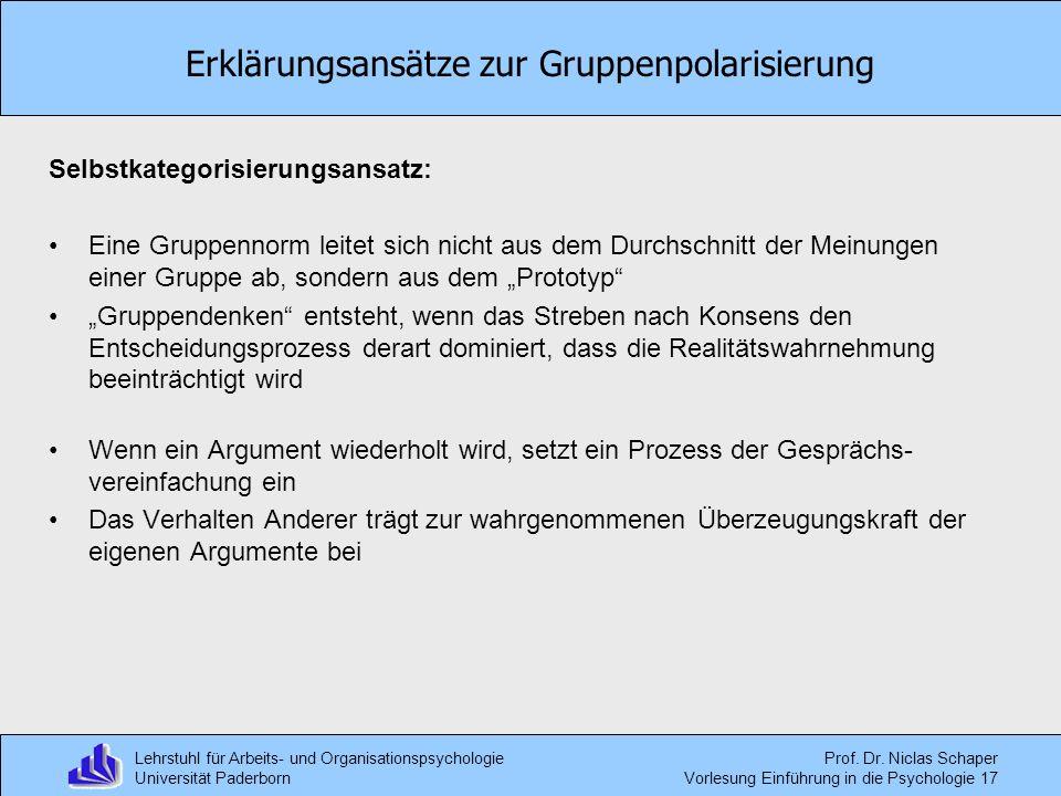 Lehrstuhl für Arbeits- und Organisationspsychologie Universität Paderborn Prof. Dr. Niclas Schaper Vorlesung Einführung in die Psychologie 17 Erklärun
